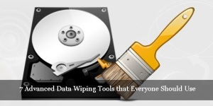 7 Advanced Data Wiping Tools