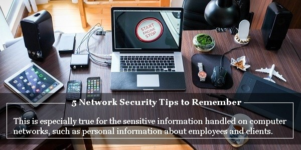 5 Network Security Tips to Remember